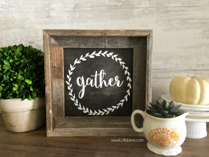 Make your own gather sign that can be displayed on your table or mantel. Find more Thanksgiving decorating ideas here.